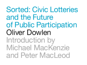 Oliver Dowlen: Civic Lotteries and the Future of Public Participation